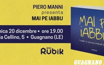 """""""Mai pe iabbu"""", domenica sera al Rubik si presenta l'opera di Piero Manni"""