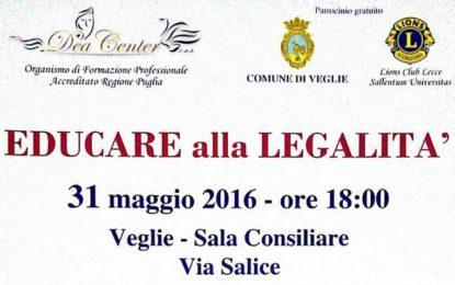 """Martedì 31 maggio a Veglie il convegno """"Educare alla legalità"""""""