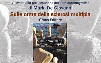 """""""Sulle orme della Sclerosi Multipla"""", stasera a Casina Ripa si presenta il libro di Maria De Giovanni"""