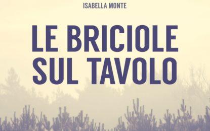 """""""Le Briciole sul Tavolo"""", domani esce il romanzo d'esordio di Isabella Monte"""