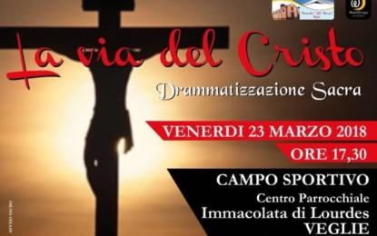 """Veglie, """"La via del Cristo"""" è stata rinviata a domenica 8 aprile causa maltempo"""
