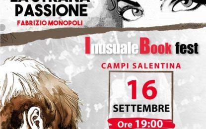 """Domenica a Campi Salentina si presenta """"La strana passione"""" di Fabrizio Monopoli"""