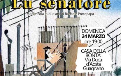 """Domenica alla Casa della Bontà """"La Coompagnia"""" porta in scena""""Lu Senatore"""""""